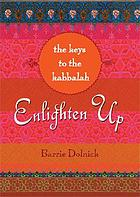 Enlighten up the keys to Kabbalah