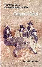 Custer's gold; the United States Cavalry expedition of 1874
