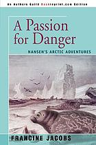 A passion for danger : Nansen's Arctic adventures