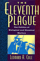 The eleventh plague : the politics of biological and chemical warfare