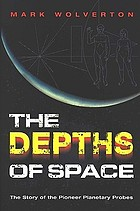 The depths of space the Pioneer planetary probes