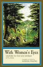 With women's eyes : visitors to the new world : 1775-1918
