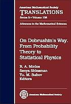 On Dobrushin's way : from probability theory to statistical physics