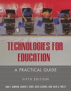 Technologies for education : a practical guide