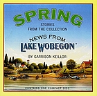 Spring : stories from the collection news from Lake Wobegon