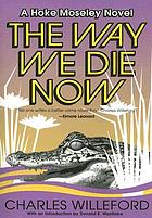 The way we die now : a novel