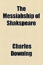 The Messiahship of Shakspeare