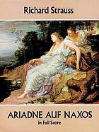 Ariadne auf Naxos : Oper in einem Aufzuge nebst einem Vorspiel, Op. 60