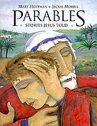 Parables : stories Jesus told