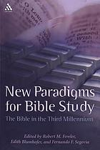 New paradigms for Bible study : the Bible in the third millennium