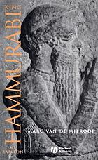 King Hammurabi of Babylon : a biography