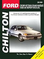 Chilton's Ford Crown Victoria/Grand Marquis : 1989-94 repair manual