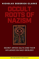 The occult roots of Nazism secret Aryan cults and their influence on Nazi ideology