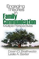 Engaging theories and research in family communication : multiple perspectives