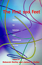 The first 100 feet : options for Internet and Broadband access