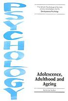 Adolescence, adulthood and ageing