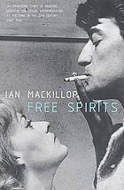 Free spirits : Henri Pierre Roché, François Truffaut and the two English girls