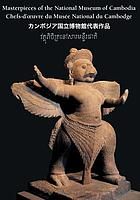 Masterpieces of the National Museum of Cambodia : an introduction to the collection = Chefs d'œuvre du Musée national du Cambodge : introduction aux collections