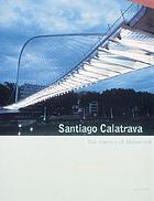 Santiago Calatrava : the poetics of movement