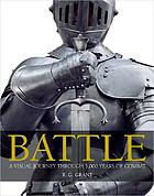 Battle : a visual journey through 5,000 years of combat