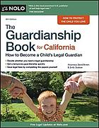 The guardianship book for California : how to become a child's legal guardian