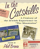 "In the Catskills : a century of Jewish experience in ""the mountains"""