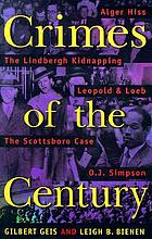 Crimes of the century : from Leopold and Loeb to O.J. Simpson