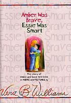 Amber was brave, Essie was smart : the story of Amber and Essie told here in poems and pictures