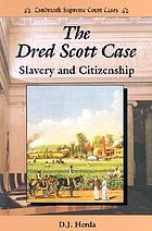 The Dred Scott case : slavery and citizenship