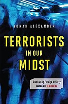Terrorists in our midst : combating foreign-affinity terrorism in America