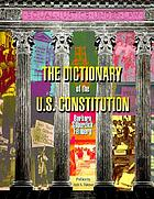 The dictionary of the U.S. Constitution