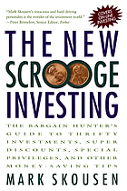 The new scrooge investing : the bargain hunter's guide to thrifty investments, super discounts, special privileges, and other money-saving tips