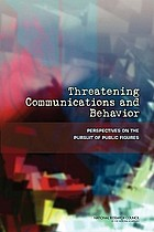 Threatening communications and behavior : perspectives on the pursuit of public figures