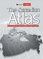 The Canadian atlas : our nation, environment and people