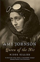 Amy Johnson : queen of the air
