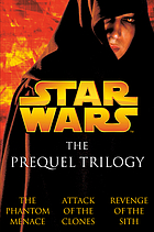 Star Wars : the prequel trilogy