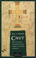 Cnut : the Danes in England in the early eleventh century