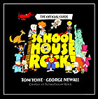 Schoolhouse rock! : the official guide