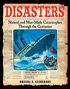 Disasters : natural and man-made catastrophes through the centuries