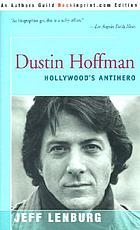 Dustin Hoffman, Hollywood's anti-hero