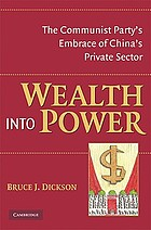 Wealth and power in contemporary China : the Communist Party's embrace of the private sector