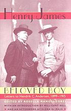 Beloved boy : letters to Hendrik C. Andersen, 1899-1915