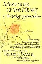 Messenger of the heart : the book of Angelus Silesius with observations by the ancient Zen masters