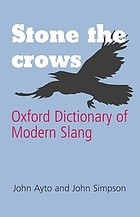 Stone the crows : Oxford dictionary of modern slang