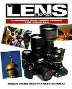 The lens book : choosing and using lenses for your SLR