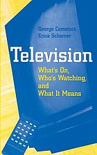 Television : what's on, who's watching, and what it means