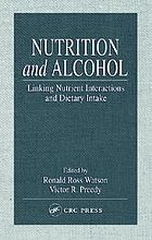 Nutrition and alcohol : linking nutrient interactions and dietary intake
