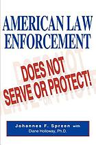 American law enforcement: does not serve or protect