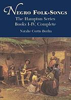 Negro folk-songs : the Hampton series, books I-IV, complete