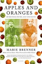 Apples & oranges : my brother and me, lost and found
